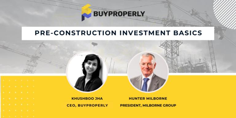 Pre-construction Investment Basics with Hunter Milborne